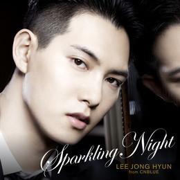 イ・ジョンヒョン(from CNBLUE)「SPARKLING NIGHT」【通常盤】
