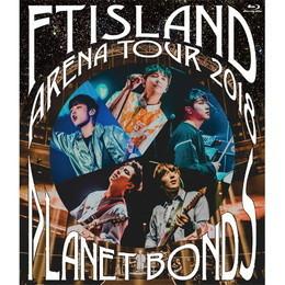 FTISLAND Arena Tour 2018 -PLANET BONDS- at NIPPON BUDOKAN 【通常盤Blu-ray】