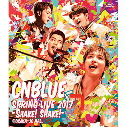 SPRING LIVE 2017 -Shake! Shake!- @OSAKA-JO HALL【通常盤Blu-ray】