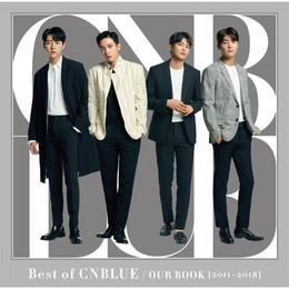 Best of CNBLUE / OUR BOOK [2011 - 2018]【初回限定盤】