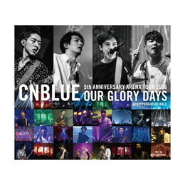 5th ANNIVERSARY ARENA TOUR 2016 -Our Glory Days- @NIPPONGAISHI HALL【通常盤Blu-ray】