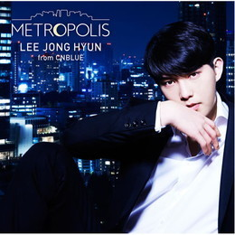 イ・ジョンヒョン(from CNBLUE) 2nd SOLO ALBUM「METROPOLIS」【BOICE盤】
