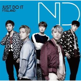 FTISLAND 16th Single「JUST DO IT」【Primadonna盤】