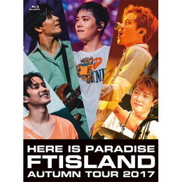 FTISLAND Autumn Tour 2017 - here is Paradise -【Primadonna盤Blu-ray】