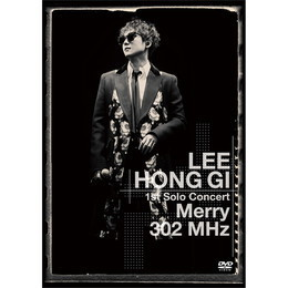 LEE HONG GI 1st Solo Concert「Merry 302 MHz」【通常盤DVD】