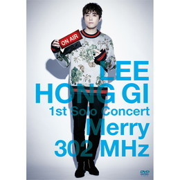LEE HONG GI 1st Solo Concert「Merry 302 MHz」【Primadonna盤DVD】