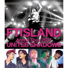 FTISLAND Arena Tour 2017 - UNITED SHADOWS -【Primadonna盤Blu-ray】
