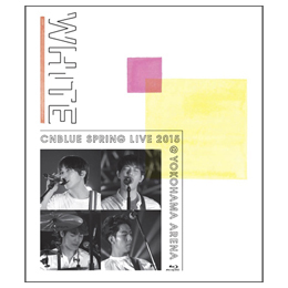 "CNBLUE SPRING LIVE 2015 ""WHITE"" @YOKOHAMA ARENA【■BOICE限定盤Blu-ray】"