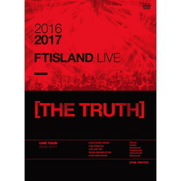 2016-17 FTISLAND LIVE [THE TRUTH]【DVD】