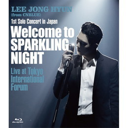 1st Solo Concert in Japan ~Welcome to SPARKLING NIGHT~ Live at Tokyo International Forum【通常盤Blu-ray】
