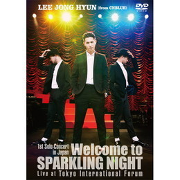 1st Solo Concert in Japan ~Welcome to SPARKLING NIGHT~ Live at Tokyo International Forum【通常盤DVD】