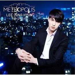 イ・ジョンヒョン(from CNBLUE) 2nd SOLO ALBUM「METROPOLIS」【初回限定盤】