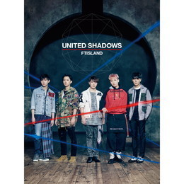 FTISLAND UNITED SHADOWS〈初回限定盤A〉